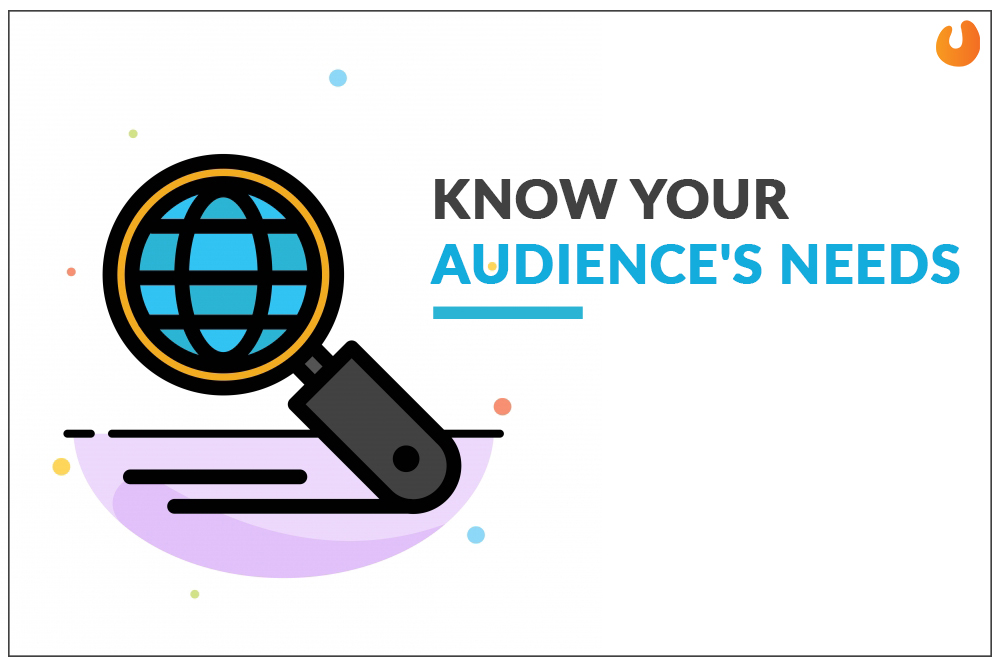 Know your audience need
