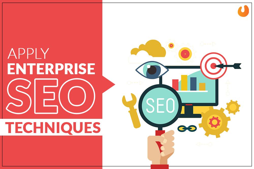 Apply Enterprise Seo techniques