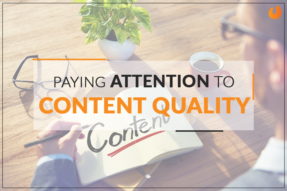 Paying Attention to Content Quality