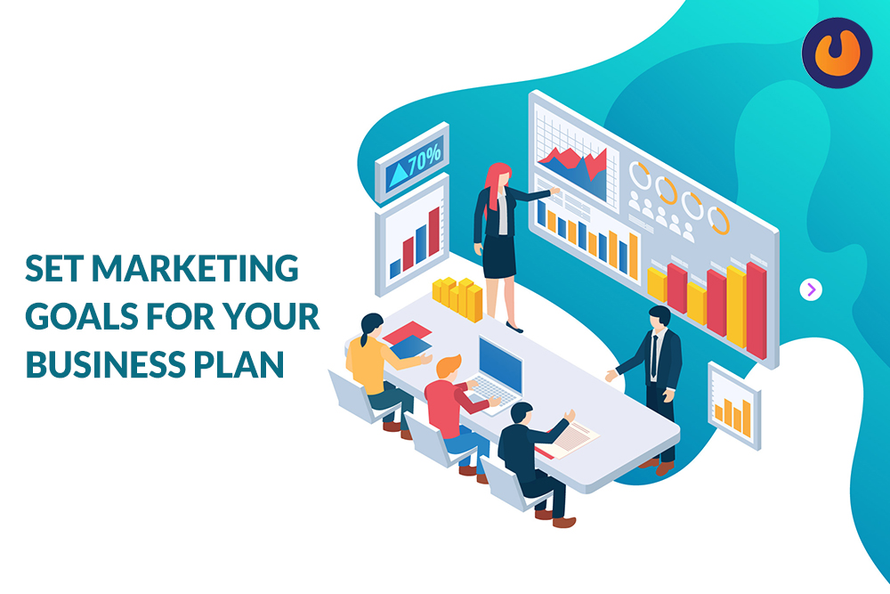 Set Marketing Goals for Your Business Plan