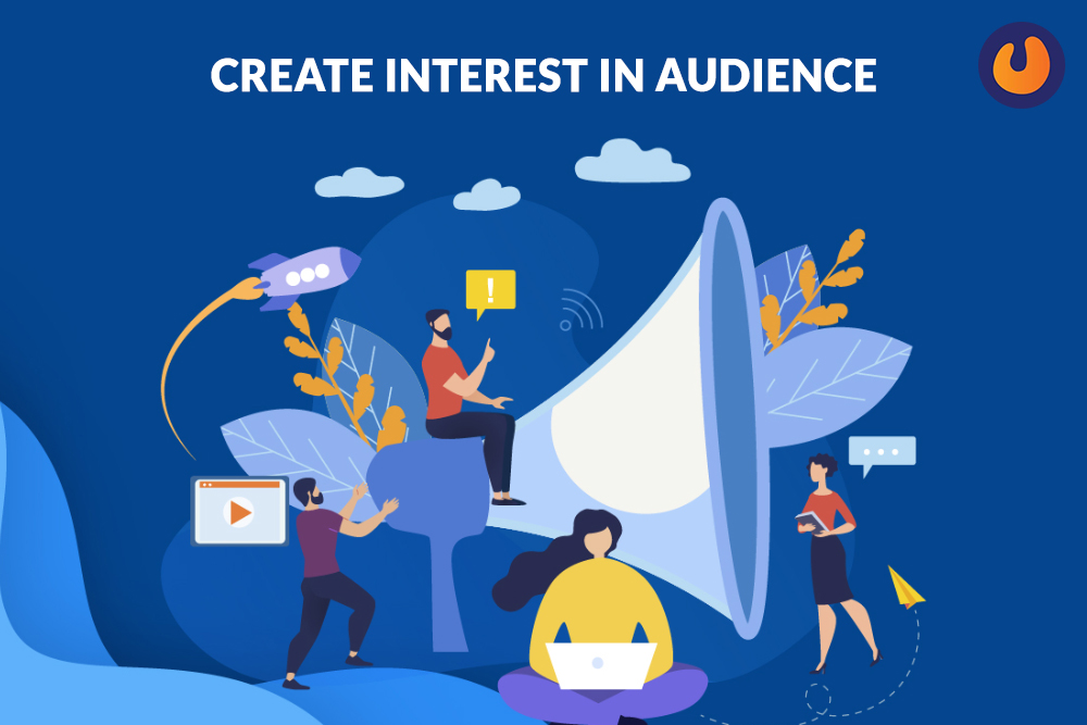Create Interest in Audience