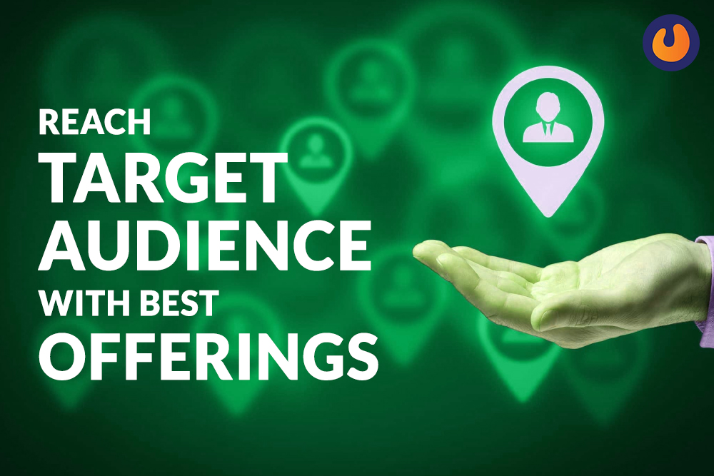 Reach target audience with best offerings