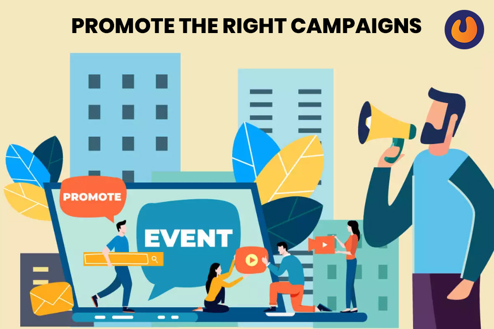 Promote the right campaigns