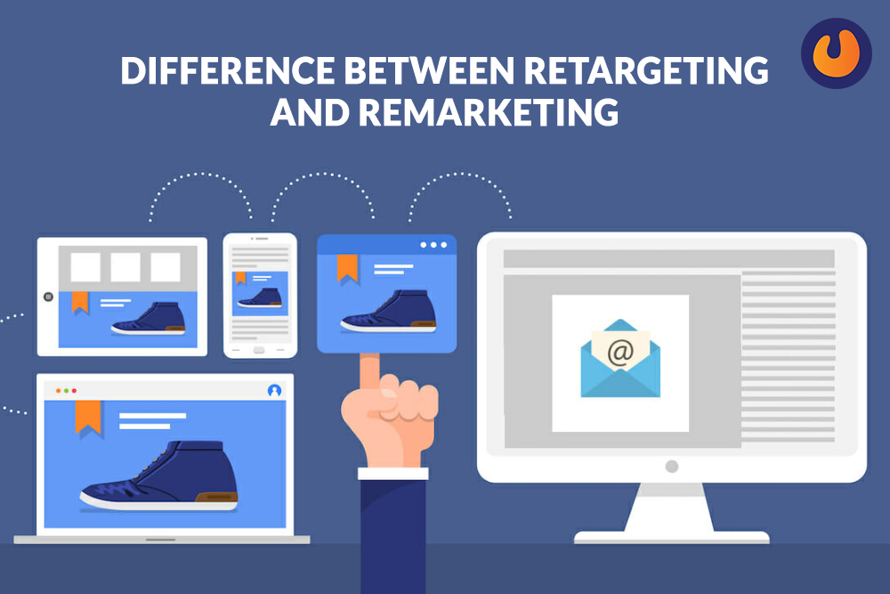 Difference between Retargeting and Remarketing