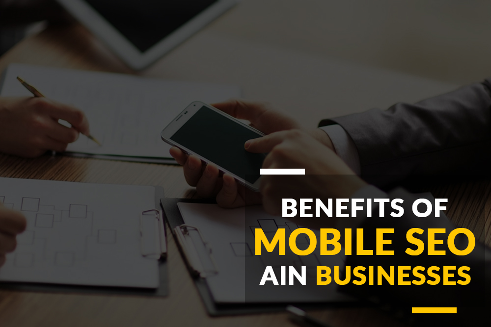 Benefits of Mobile SEO in Businesses