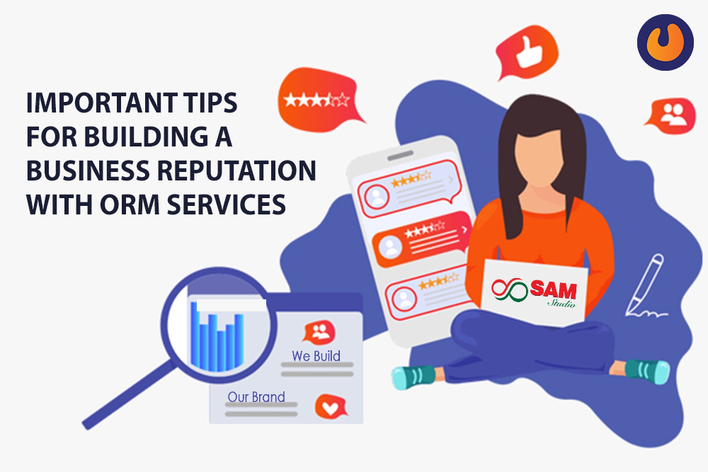 Important tips for building a business reputation with ORM services