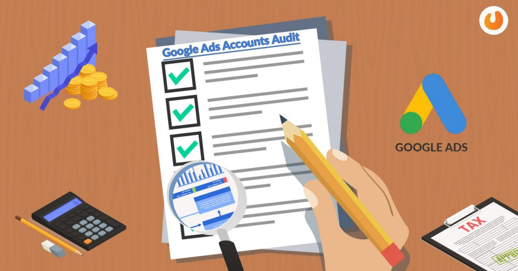 6 Essential Tips for Auditing Google Ads Accounts