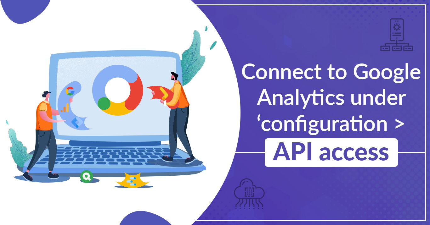 Connect to Google Analytics under 'configuration > API access