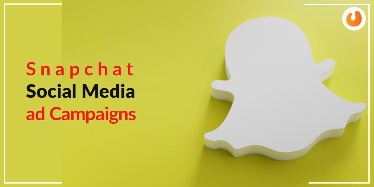Snapchat social media ad campaigns