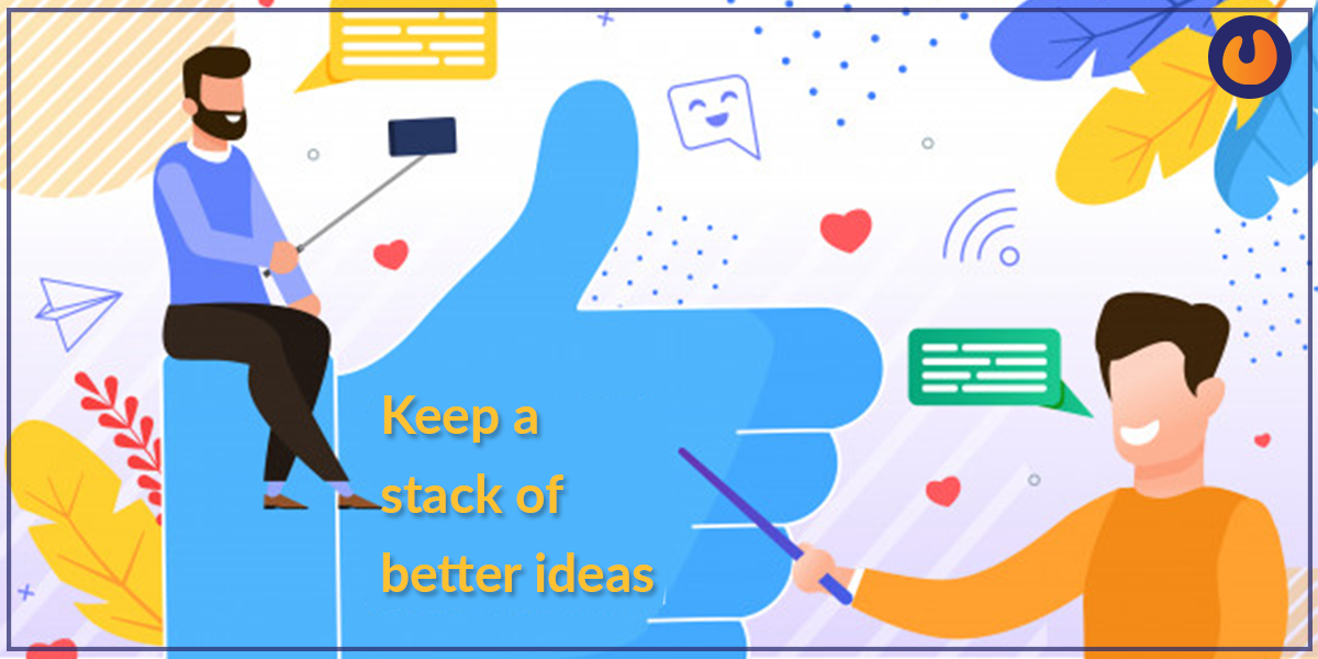 Keep stack of ideas