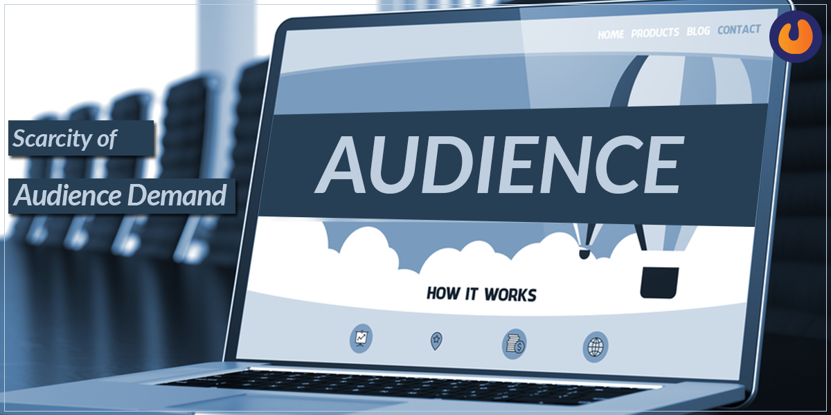 Scarcity of audience