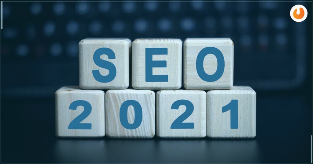 5 Things You Should Know About SEO In 2021