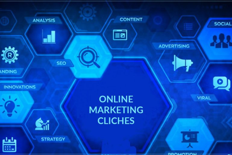 Online Marketing Cliches You Should Avoid