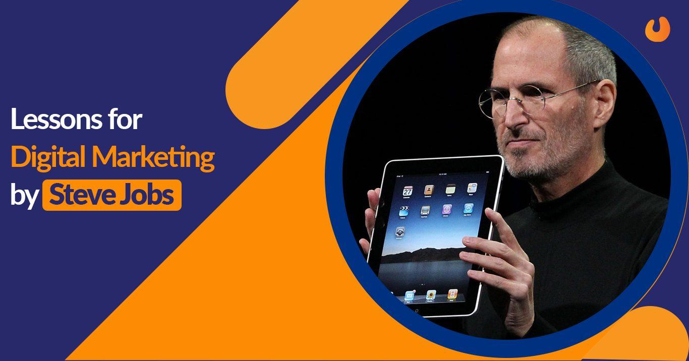 Lessons For Digital Marketing By Steve Jobs