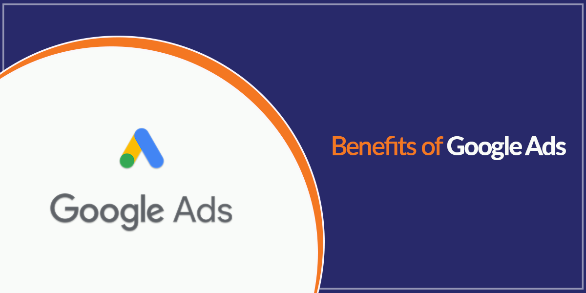 The Benefits Of Google Ads And How To Create Them 1