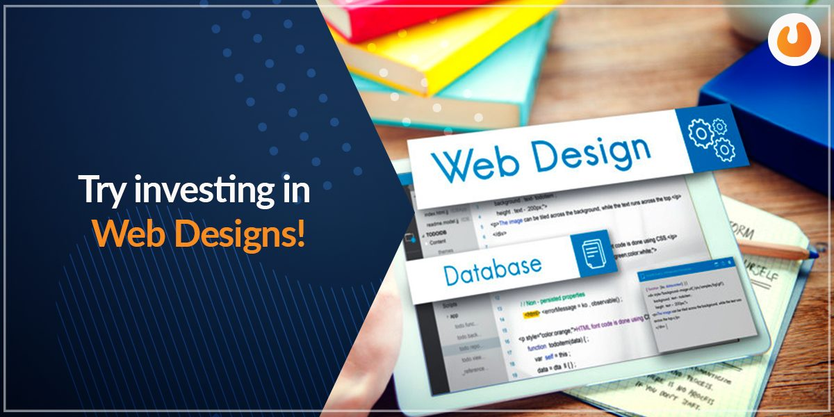 Try Investing in Web Designs